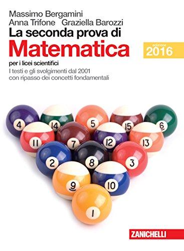 La seconda prova di matematica. Per le Scuole superiori