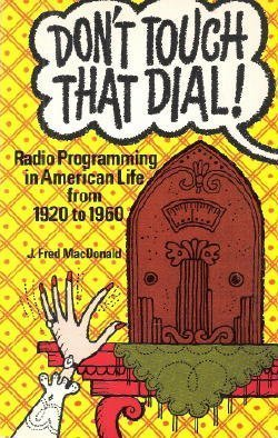 dont-touch-that-dial-radio-programming-in-american-life-1920-1960