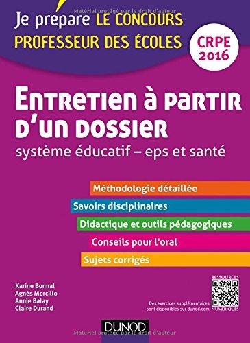 Entretien à partir d'un dossier. Système éducatif, EPS et Santé. Professeur des écoles. CRPE 2016: Oral, admission - CRPE 2016