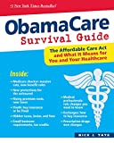 Image de ObamaCare Survival Guide: The Affordable Care Act and What It Means for You and Your Healthcare