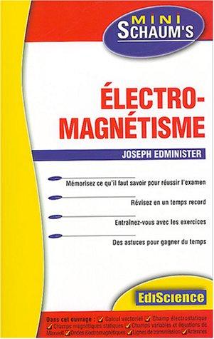 Electromagnétisme : L'essentiel du cours, des astuces et des exercices corrigés