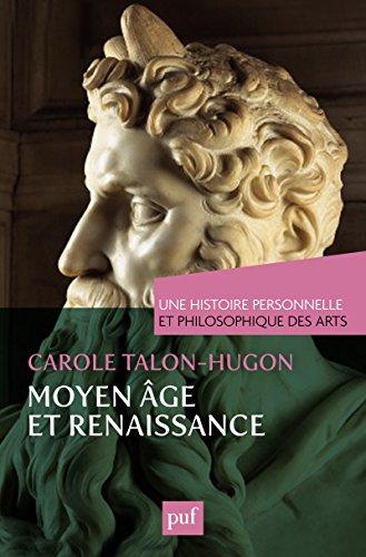 Une histoire personnelle et philosophique des arts - Moyen Âge et Renaissance (Une histoire personnelle de ...)