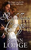 Rebellious Cargo: romance on the high seas by Susan Lodge