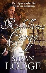 Rebellious Cargo: romance on the high seas