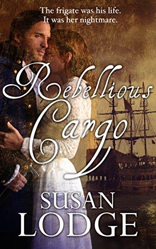 Rebellious Cargo: romance on the high seas by Susan Lodge