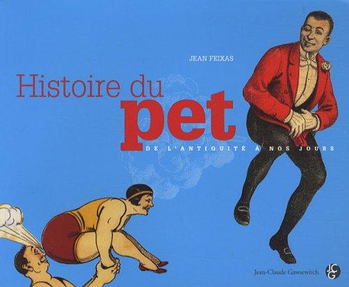 Histoire du pet : De l'Antiquit  nos jours