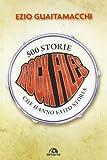 Rockfiles. 500 storie che hanno fatto storia