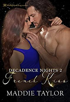 French Kiss (Decadence Nights) by [Taylor, Maddie]