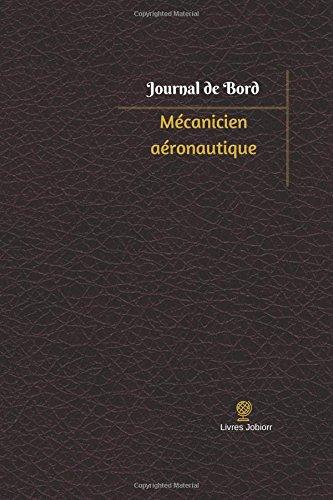 Mécanicien aéronautique Journal de bord: Registre, 100  pages, 15,24 x 22,86 cm par Livres Jobiorr