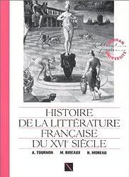 Histoire de la littérature française du Moyen âge à nos jours : Histoire de la littérature française du XVIe siècle