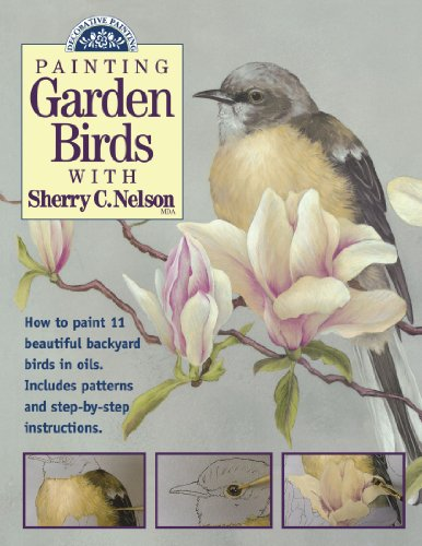 Painting Garden Birds with Sherry Nelson (Decorative Painting S.)