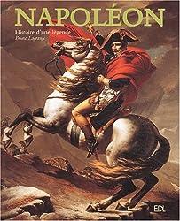 Napoléon : Histoire d'une légende
