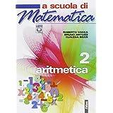 A scuola di matematica. Aritmetica. Con espansione online. Per la Scuola media: 2