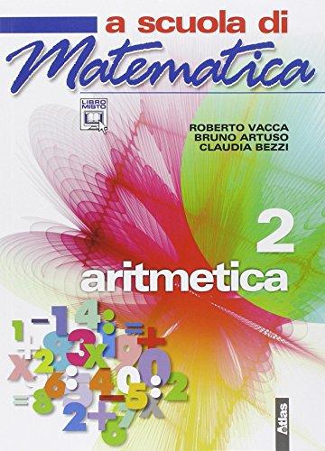 A scuola di matematica. Aritmetica. Per la Scuola media. Con espansione online: 2
