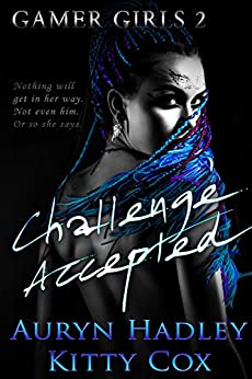 Challenge Accepted (Gamer Girls Book 2) (English Edition)