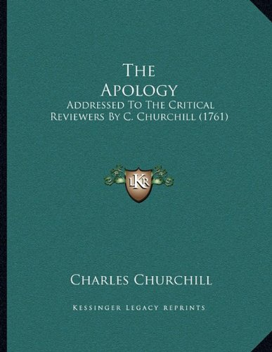 The Apology: Addressed to the Critical Reviewers by C. Churchill (1761)