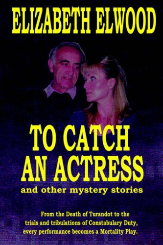 To Catch an Actress: and Other Mystery Stories