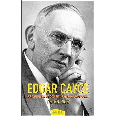 Edgar Cayce : Prophéties et conseils thérapeutiques