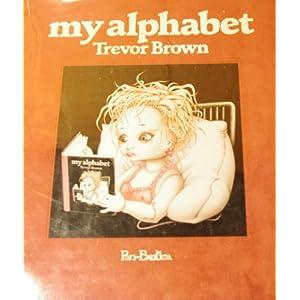 Trevor Brown: My Alphabet