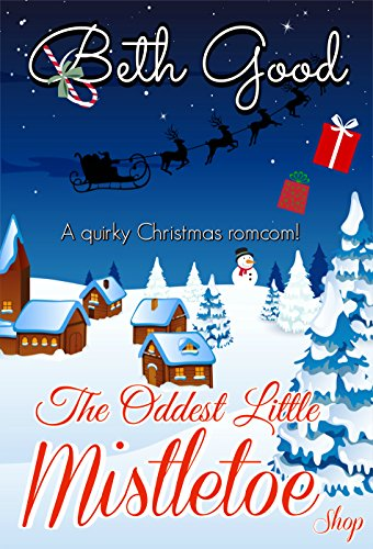 The Oddest Little Mistletoe Shop: a sparkly romcom for all year round