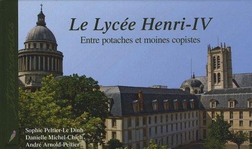 Le Lycée Henri-IV : Entre potaches et moines copistes par Danielle Michel-Chich