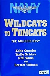 Wildcats to Tomcats: The Tailhook Navy by Richard L. Cormier (1995-01-24)