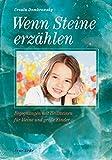 Wenn Steine Geschichten erzählen - Begegnungen mit Heilsteinen fuer kleine und grosse Kinder - Ursula Dombrowsky