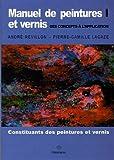 Manuel de peintures et vernis, des concepts à l'application - Volume 1, Constituants des peintures et vernis