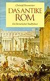 Das antike Rom: Ein literarischer Stadtführer - Christoff Neumeister