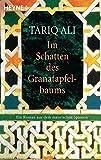 Im Schatten des Granatapfelbaums: Ein Roman aus dem maurischen Spanien - Tariq Ali