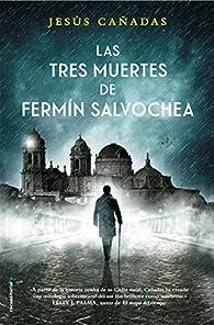 Las tres muertes de Fermin Salvochea par Jesús Cañadas