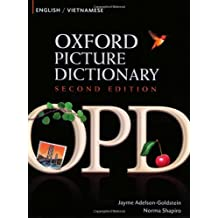 The Oxford Picture Dictionary: English-Vietnamese Edition: Bilingual Dictionary for Vietnamese-Speaking Teenage and Adult Students of English