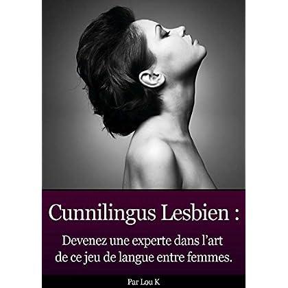 Cunni Lesbien: Devenez experte