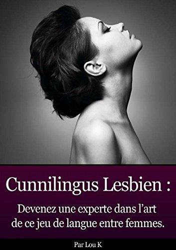 Cunni Lesbien: Devenez experte par EVE O