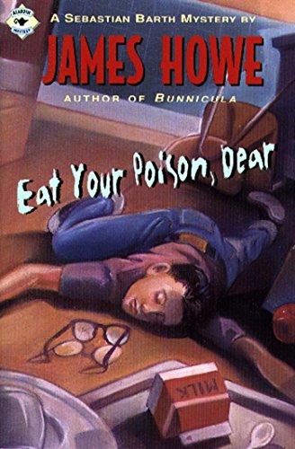 Eat Your Poison, Dear (Sebastian Barth Mysteries) (English Edition)
