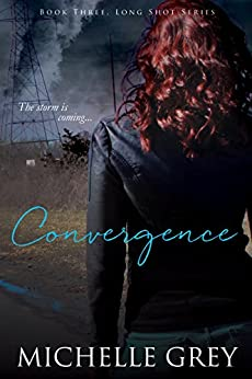 Convergence (Long Shot Series Book 3) by [Grey, Michelle]