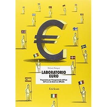 Laboratorio Euro. Programma Per L'insegnamento Dell'uso Dell'euro Ad Alunni Con Difficoltà (Materiali Di Recupero E Sostegno)