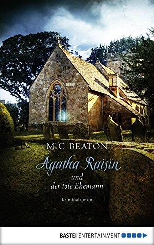 Agatha Raisin und der tote Ehemann: Kriminalroman (Agatha Raisin Mysteries 5)