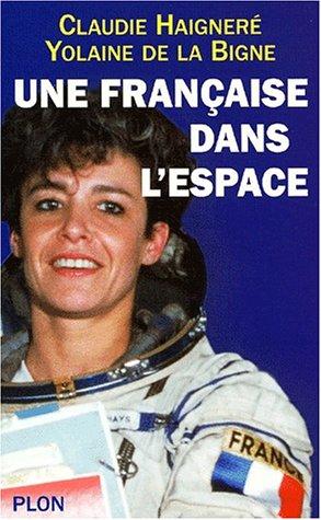 Une Française dans l'espace par Yolaine de La Bigne