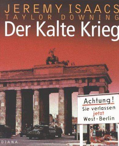 Eine illustrierte Geschichte 1945 - 1991.