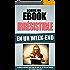 Ecrire Un Ebook Irrésistible En Un Week-End: La Nouvelle Méthode Pour Ecrire Un Livre Que Les Lecteurs Adorent, Prêt A Vendre Lundi Matin
