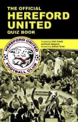 The Official Hereford United Quiz Book by Chris Cowlin (2008-12-06)