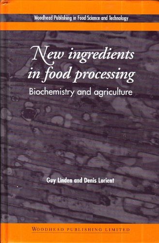 new-ingredients-in-food-processing-biochemistry-and-agriculture-woodhead-publishing-series-in-food-s