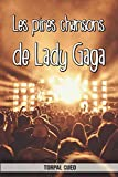 Les pires chansons de Lady Gaga: Carnet fantaisie pour les fans de la chanteuse. Une idée cadeau originale pour une blague d'anniversaire sympa à homme, femme, ado. (Lire la description ci-dessous)
