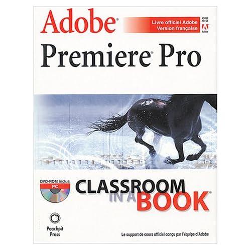 Adobe Premiere Pro (DVD-Rom inclus)