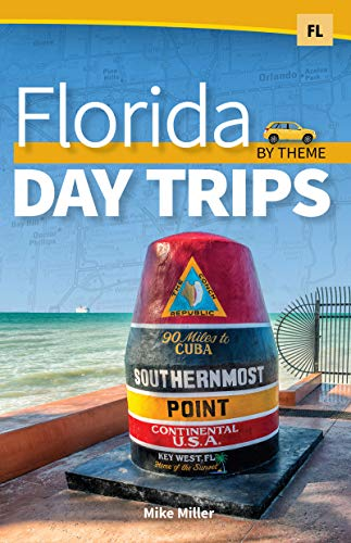 Florida Day Trips by Theme (Day Trip Series) (English Edition)