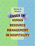 Cases in Human Resource Management in Hospitality (Pearson Custom Library: Hospitality and Culinary Arts)