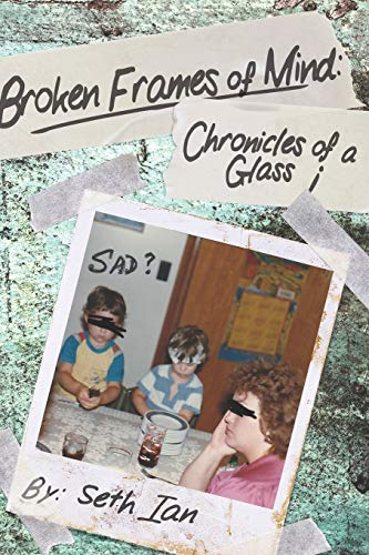 Broken Frames of Mind: Chronicles of a Glass i