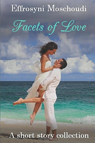 Facets of Love: A short story collection of romance, fantasy and paranormal