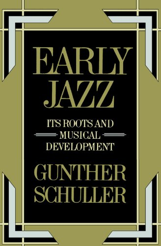 Early Jazz: Its Roots and Musical Development (The History of Jazz) por Gunther Schuller